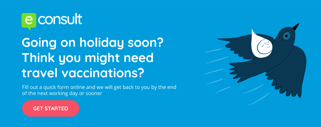 eConsult  Going on holiday soon?  Think you might need travel vaccinations?  Fill out a quick form online and we will get back to you by the end of the next working day or sooner.  Get started